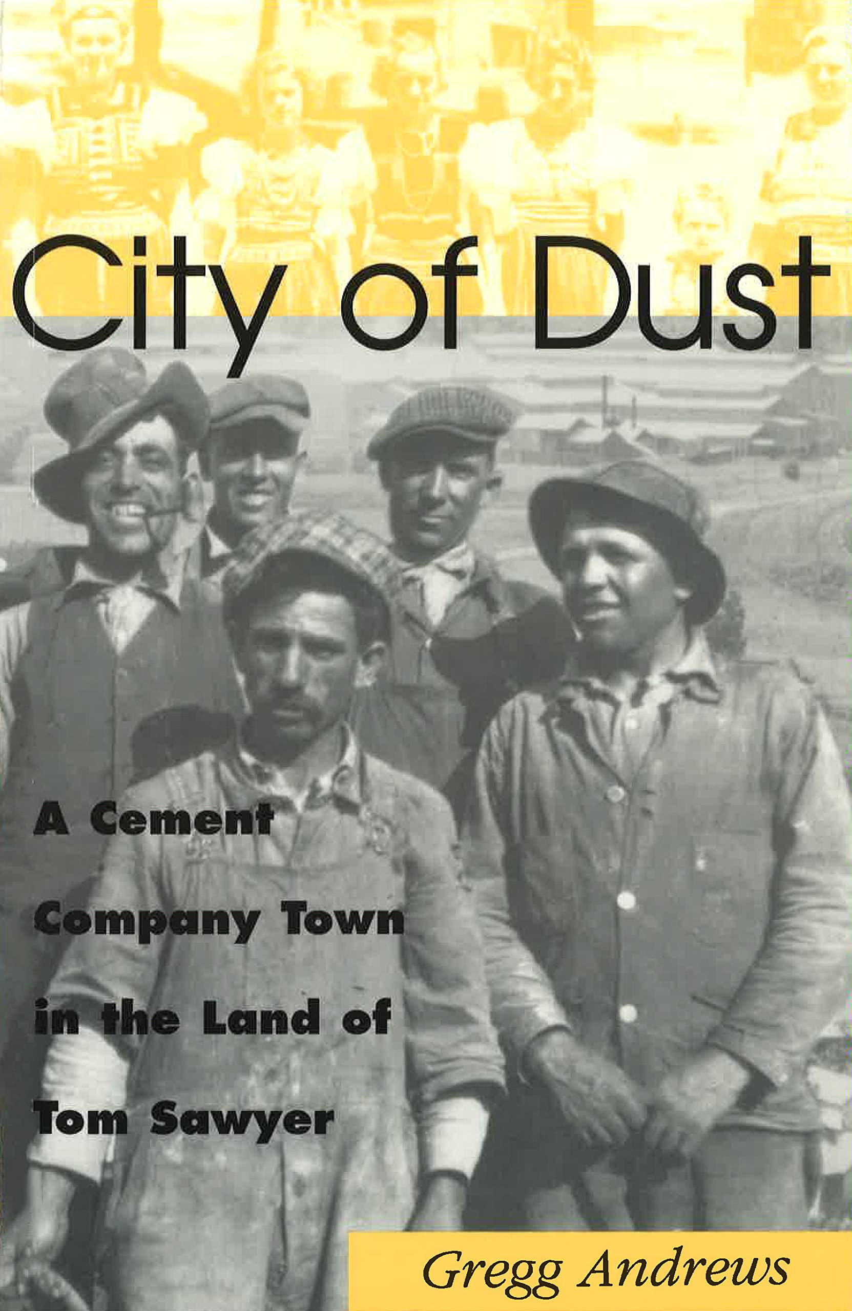 City of Dust: A Cement Company Town in the Land of Tom Sawyer (Missouri) ebook