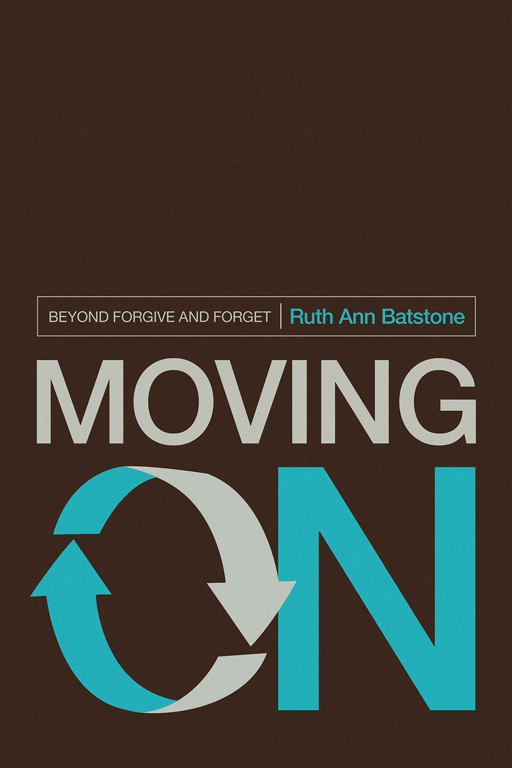 Moving On: Beyond Forgive and Forget pdf epub
