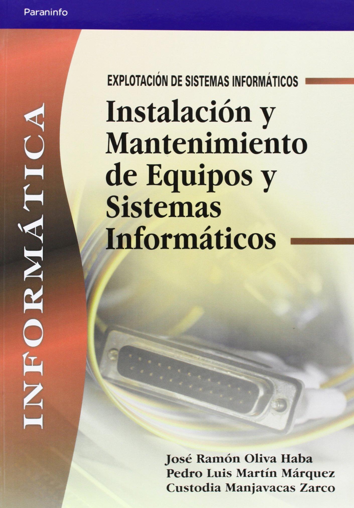 Instalacion y Mantenimiento de Equipos y Sistemas Informaticos (Spanish Edition) (Spanish) Paperback – January, 2006