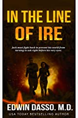 In the Line of Ire: A Jack Bass, MD, Thriller (Jack Bass Black Cloud Chronicles Book 1) Kindle Edition