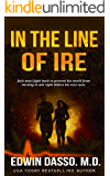 In the Line of Ire: A Jack Bass, MD, Thriller (Jack Bass Black Cloud Chronicles Book 1)