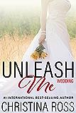 Unleash Me: Wedding (The Unleash Me Series)