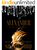 ALEXANDER: A Billionaire Romance (NIGHT OF THE KINGS SERIES Book 4)