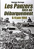 Les Panzers Face au Debarquement: 6 - 8 Juin 1944