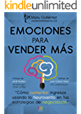 EMOCIONES PARA VENDER MÁS: Cómo aumenta ingresos usando la Neuroventa en tus estrategias de negociación (CerebroEmprendedor.com nº 2)