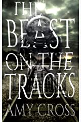 The Beast on the Tracks Kindle Edition