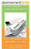 Start Blogging with WordPress.com: You can have a professional website for free! (English Edition)