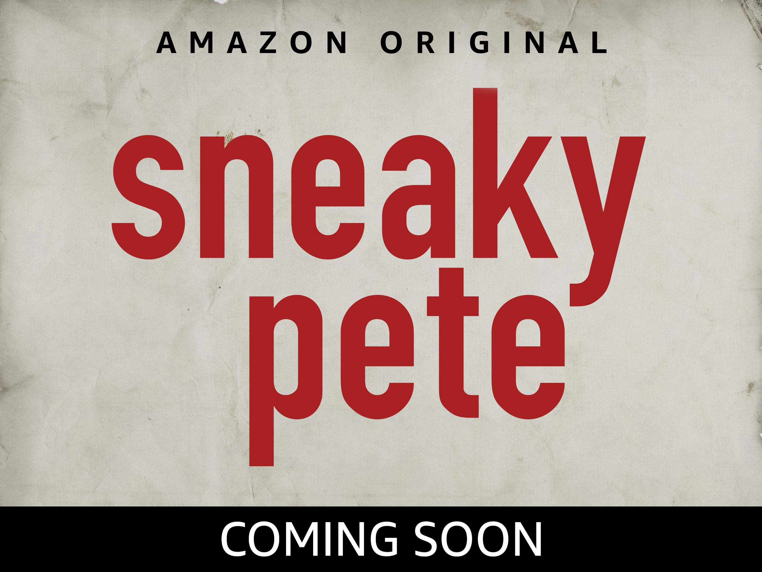 new styles 98e27 9cbf4 Sneaky Pete is coming soon to Prime