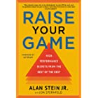 Raise Your Game: High-Performance Secrets from the Best of the Best (English Edition)