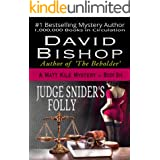 Judge Snider's Folly (The Matt Kile Mystery Series Book 6)