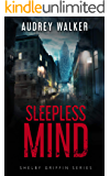 Sleepless Mind: Episode 2 (Shelby Griffin Mystery Series)