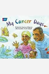 My Cancer Days Kindle Edition
