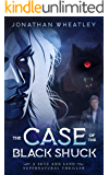 The Case of The Black Shuck: A Skye and Sand Supernatural Dystopian Thriller (A Skye and Sand Supernatural Thriller Book…