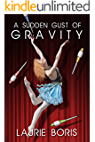 A Sudden Gust of Gravity (English Edition)