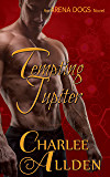 Tempting Jupiter (Arena Dogs Book 2) (English Edition)