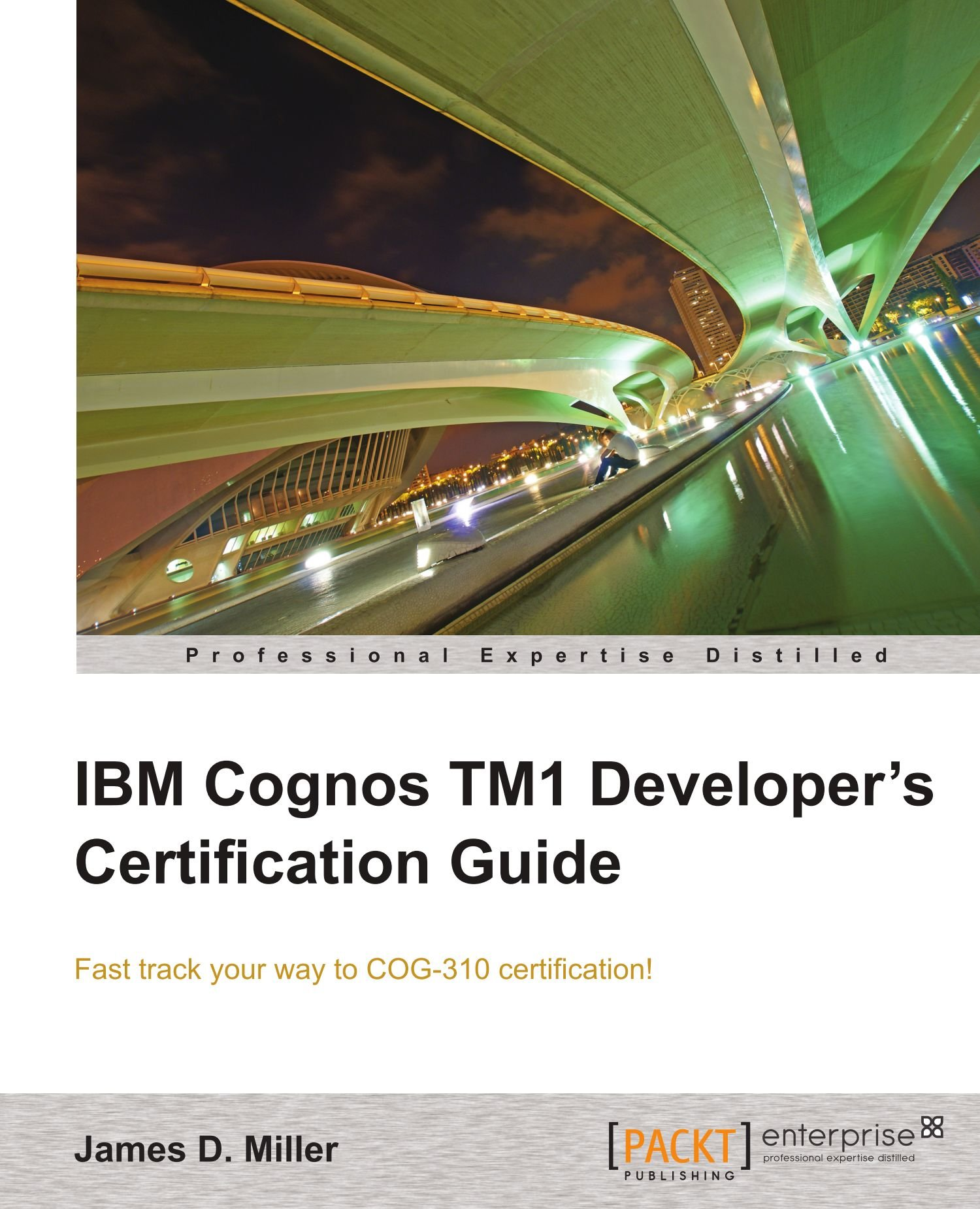 Amazon Com Ibm Cognos Tm1 Developer S Certification Guide