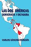 Las dos Américas: Democracia y dictadura (Spanish Edition)