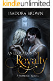 An Education in Royalty: A Somerset Novel (Somerset Series Book 1)