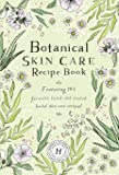 Botanical Skin Care Recipe Book