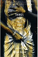 Things That Pass for Love Kindle Edition