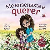 Me enseñaste a querer: You Taught Me Love (Spanish Edition) (Colección Con AMOR)