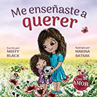 Me enseñaste a querer: You Taught Me Love (Spanish Edition) (Colección Con Amor)