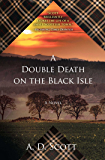 A Double Death on the Black Isle: A Novel (The Highland Gazette Mystery Series Book 2)