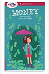 A Smart Girl's Guide: Money (Revised): How to Make It, Save It, and Spend It (Smart Girl's Guides) Paperback