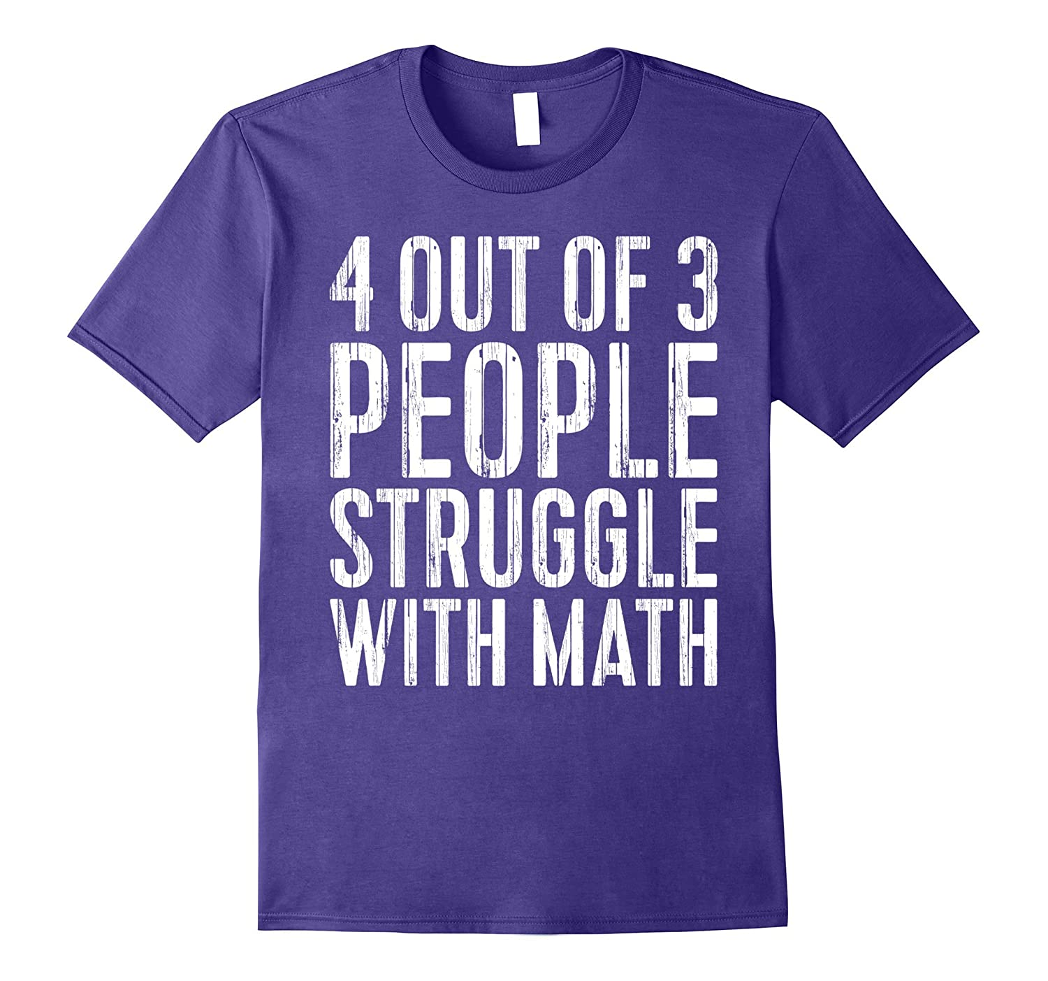 4 Out Of 3 People Struggle With Math T-Shirt Funny Gift-Art