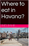 Where to eat in Havana?