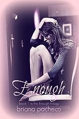 Enough (Enough Trilogy #1)