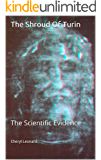 The Shroud Of Turin: The Scientific Evidence
