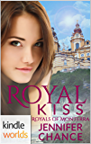 The Royals of Monterra: Royal Kiss (Kindle Worlds Novella)