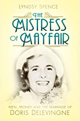 Mistress of Mayfair: Men, Money and the Marriage of Doris Delevingne Kindle Edition