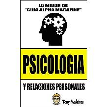 PSICOLOGÍA: Y RELACIONES PERSONALES (GUÍA ALPHA MAGAZINE nº 5) (Spanish Edition) Jan 15, 2018
