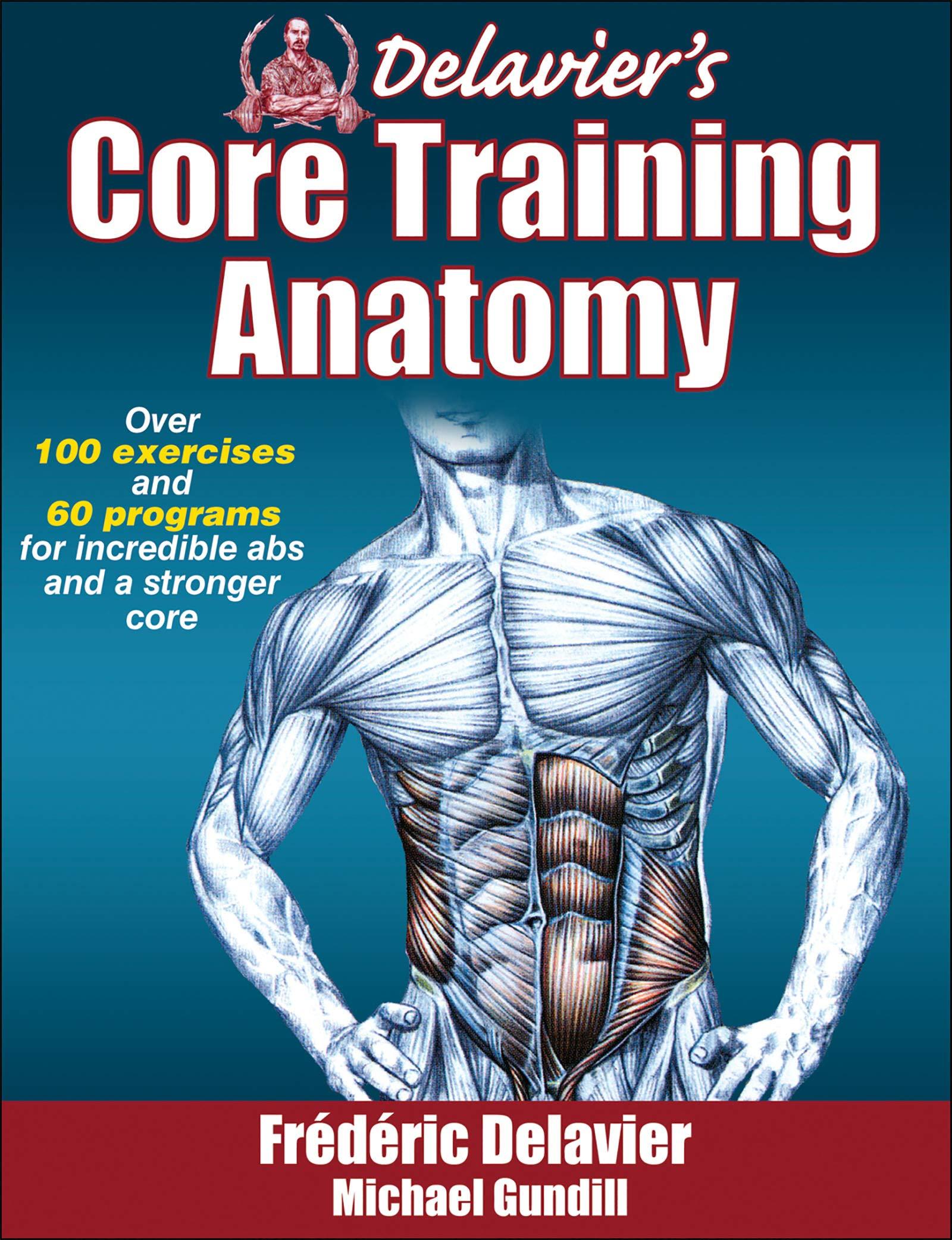 Delavier\'s Core Training Anatomy: Frederic Delavier, Michael Gundill ...