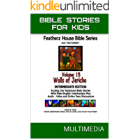"""Bible Stories For Kids: """"The Wall of Jericho"""" - Joshua (AudioVideo """"FeatherzHouse Bible Series""""  Intermediate - Youth Edition Book 15)"""