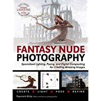 Fantasy Nude Photography: Use Lighting, Posing, and Digital Compositing Techniques to Create Amazing Images book cover