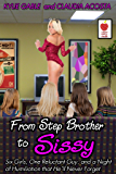 From Step Brother to Sissy (Step Brother Sissy Book 1)