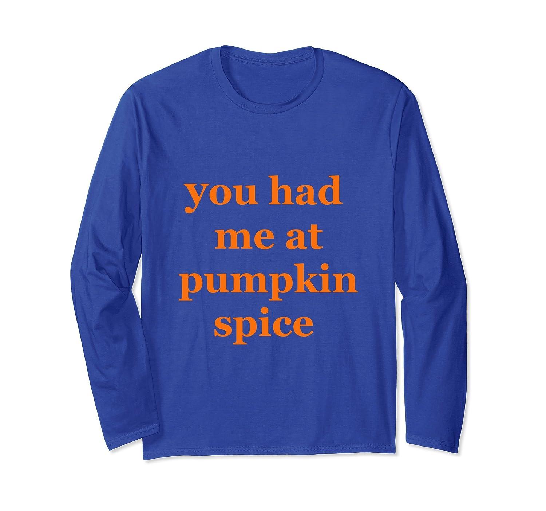 You Had Me At Pumpkin Spice Basic Girl Long Sleeve T-Shirt-mt