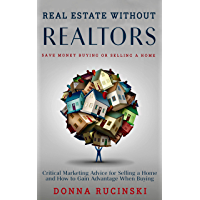 Real Estate Without Realtors: Save Money Buying or Selling Real Estate