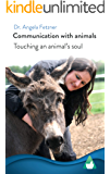 Communication with animals: Touching an animal's soul