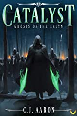Ghosts of the Erlyn (Catalyst Book 3) Kindle Edition