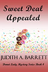 SWEET DEAL APPEALED (DONUT LADY MYSTERY SERIES Book 4) Kindle Edition