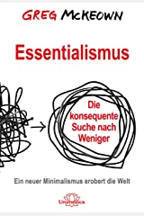 Essentialismus: Die konsequente Suche nach Weniger. Ein neuer Minimalismus erobert die Welt (German Edition) Kindle Edition