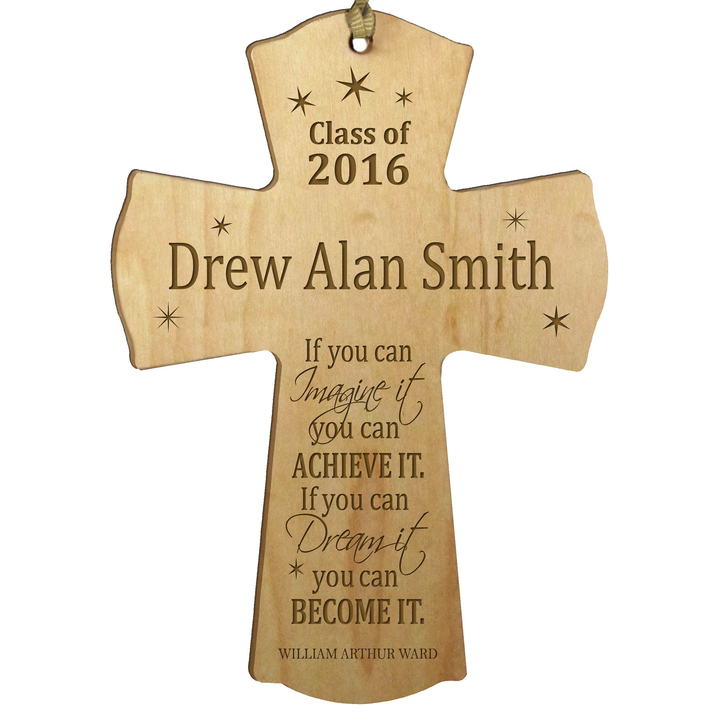 LifeSong Milestones Personalized Wall Cross Graduation gifts for If you can IMAGINE it you can ACHIEVE IT if you can Dream it you can BECOME IT (4.5'' x 6'', Maple)