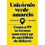 Unicórnio verde-amarelo: Como a 99 se tornou uma start-up de um bilhão de dólares