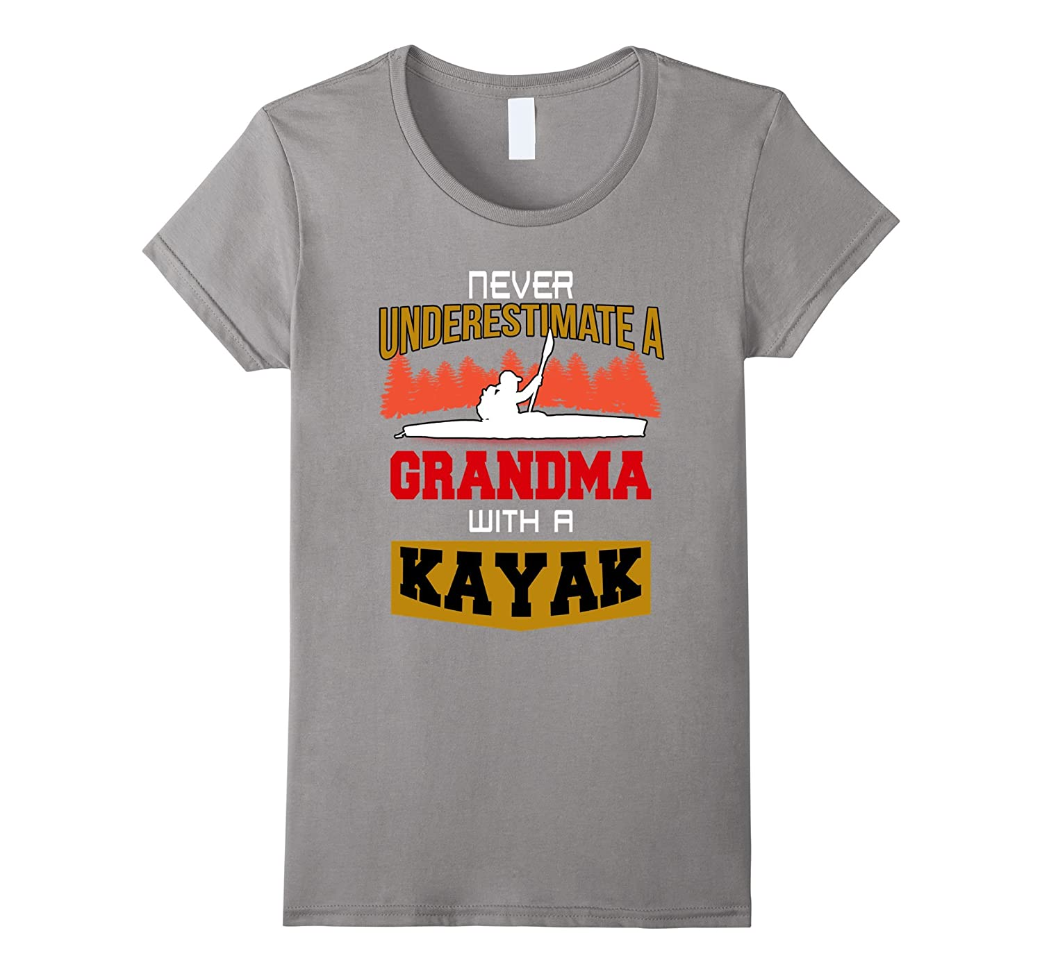 Never Underestimate a grandma with a kayak T-shirt