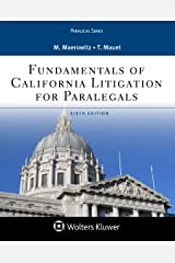 Fundamentals of California Litigation for Paralegals (Aspen Paralegal Series) Kindle Edition