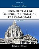 Fundamentals of California Litigation for Paralegals (Aspen Paralegal Series)